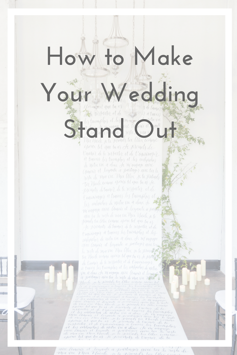 How to Make Your Wedding Stand Out