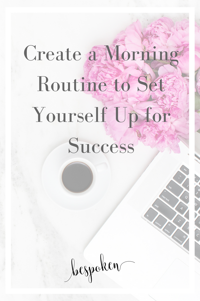 Creating a Morning Routine to Set Yourself Up for Success