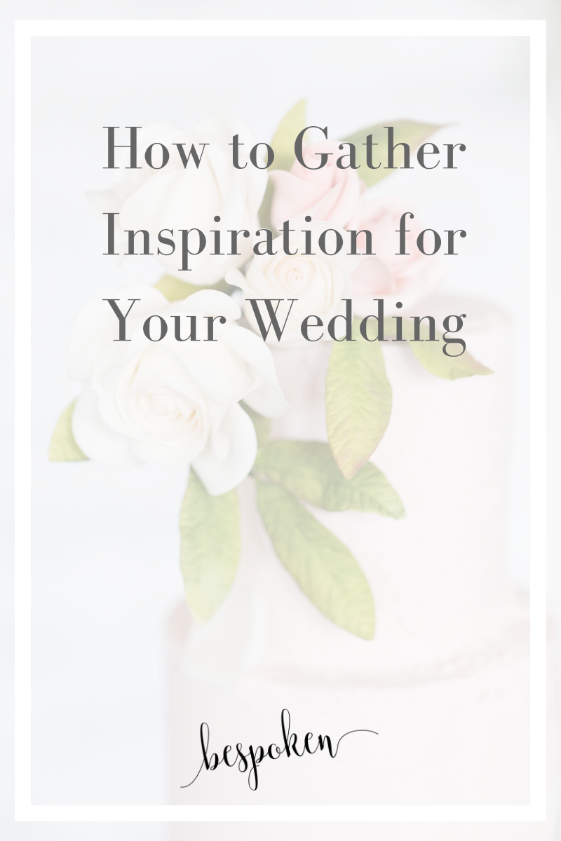 How to Gather Inspiration for Your Wedding Design.png