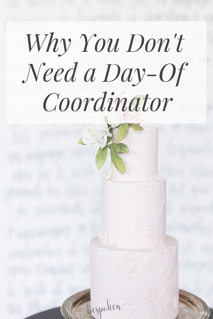 Why You Don't Need a Day-Of Coordinator | Bespoken | Greenville SC Wedding Planner