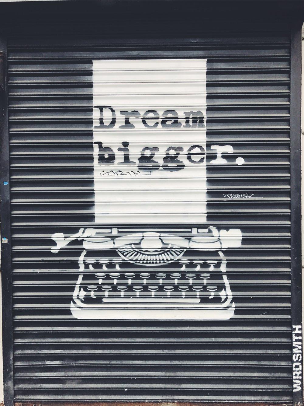 Dream Bigger *Wrdsmth