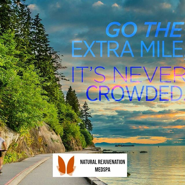 Go the extra distance It's never crowded