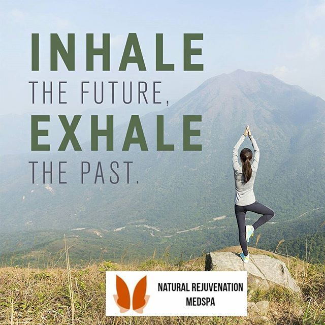 Inhale the future Exhale the past Rinse and repeat