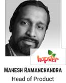 Mahesh Ramananchandra, Head of Product, Hopster