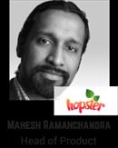 Mahesh Ramananchandra, Head of Product, Hopster