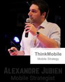 Alexandre Jubien, Mobile Strategist, ThinkMobile