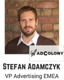 Stefan Adamczyk, VP Advertising EMEA, AdColony