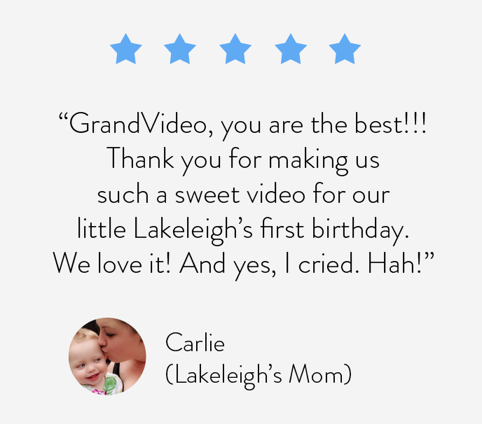 Thank you for making us such a sweet home video for our little Lakeleigh's first birthday. We love it! And yes, I cried. Hah!