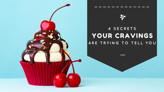 4 Secrets Your Cravings.png