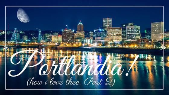 Portlandia (Blog, Part II).png