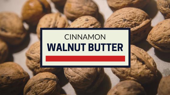 Cinnamon Walnut Butter (Blog).png