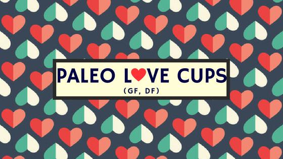 Paleo Love Cups