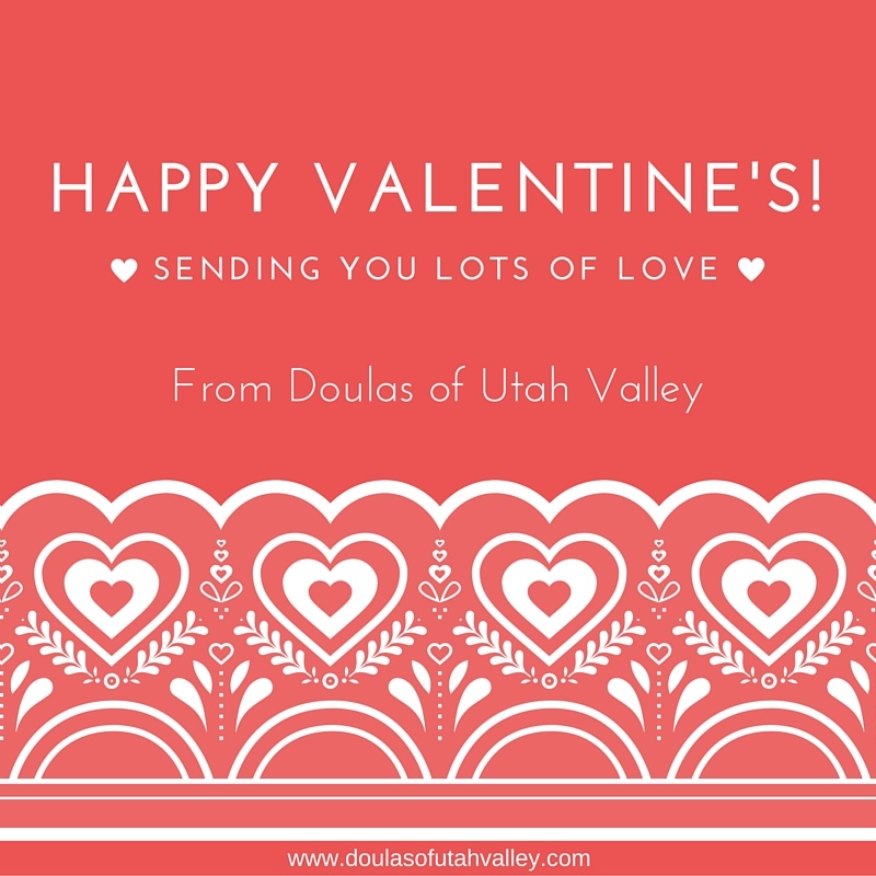 Happy Valentines Day from Utah Valley Doula