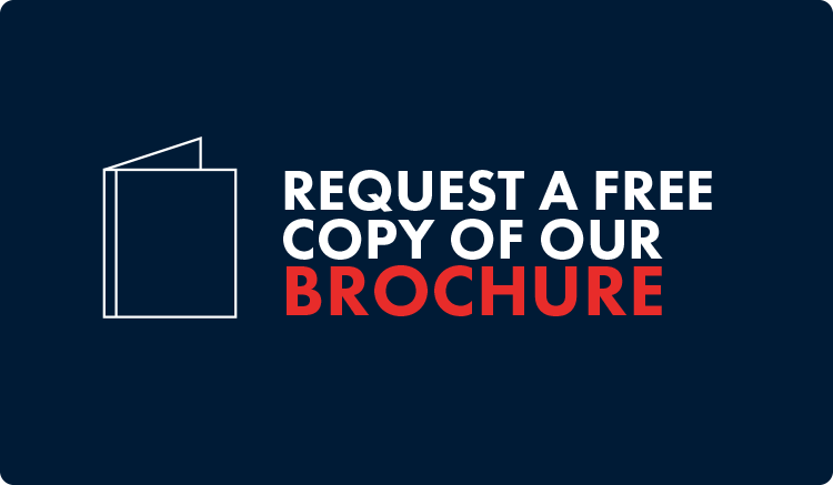Request a free copy of our brochure.