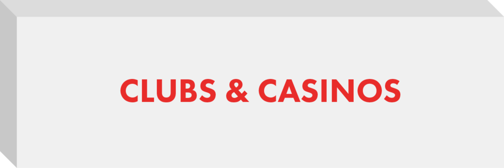 Clubs & Casinos