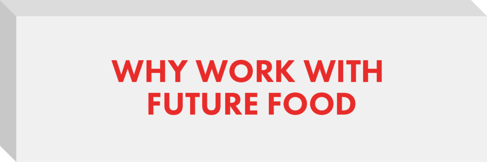 Why Work With Future Food