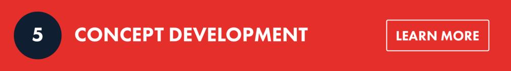 5. Concept Development