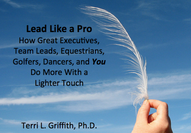 Book Title: Lead Like a Pro: How Great Executives, Team Leads, Equestrians, Golfers, Dancers, and You Do More With a  Lighter Touch