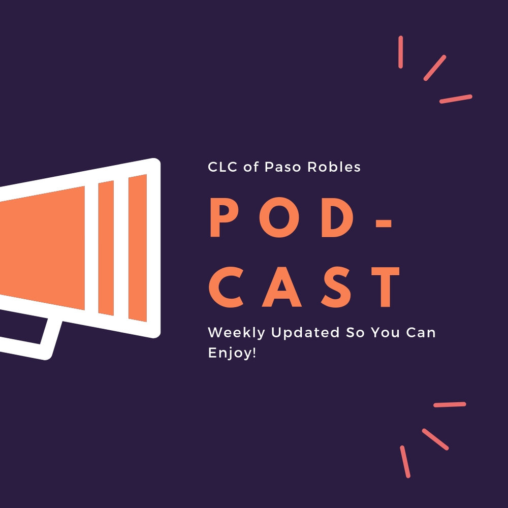 Christian Life Center Church Paso Robles Podcast