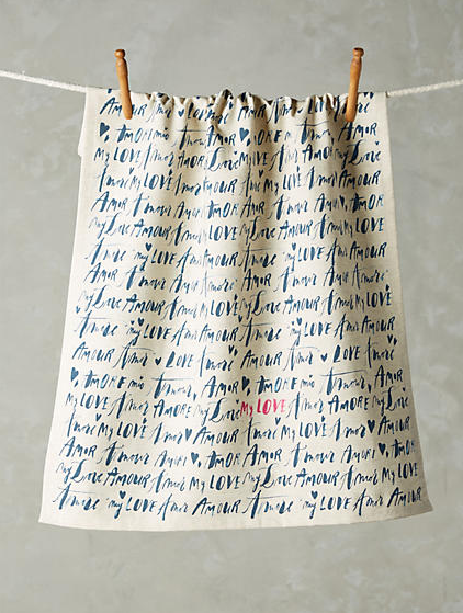 "Diva's Language of Love Dishtowel , new at Anthropologie, is luxurious in both size and touch:  A lovely cotton-linen blend at 28""x21"".  Hand-lettered with love it reads ""Amour, My Love, Amore, Amor.."""