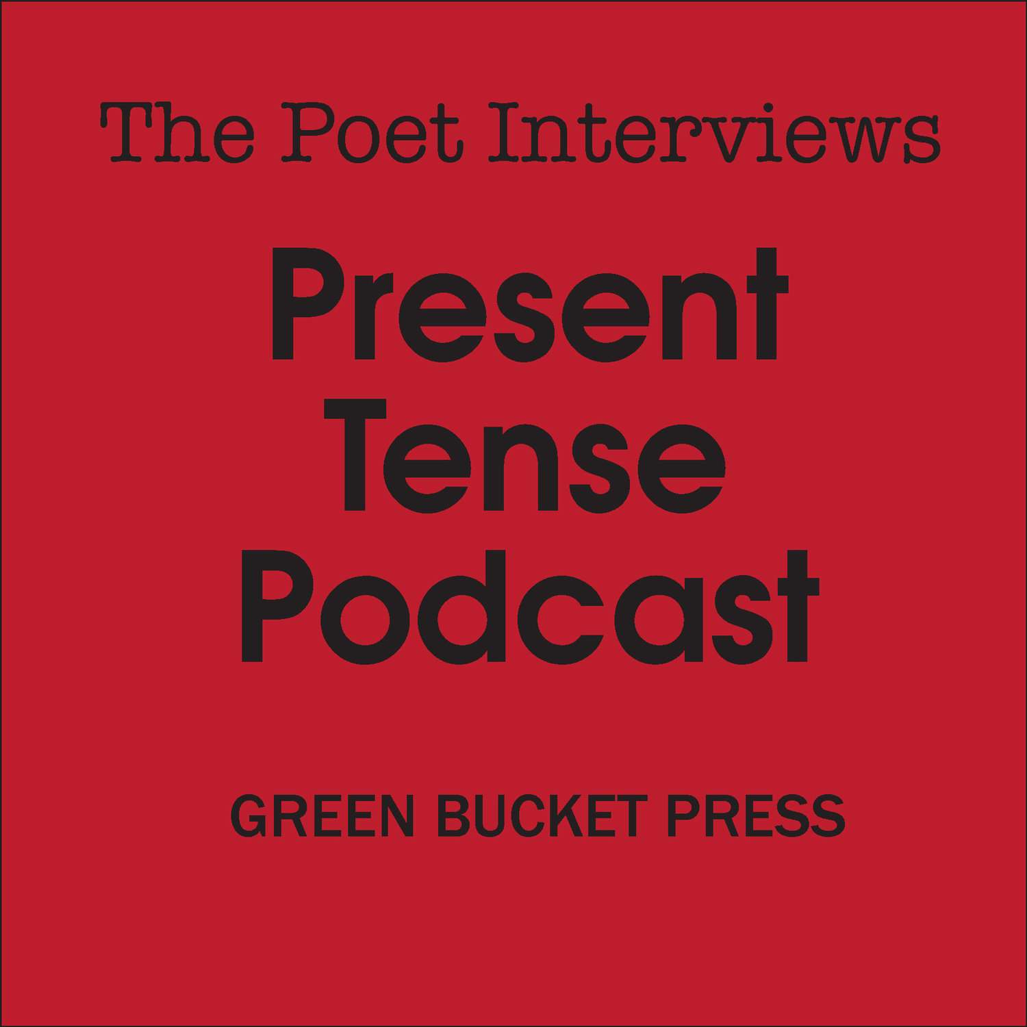 The Poet Interviews #2 — Green Bucket Press