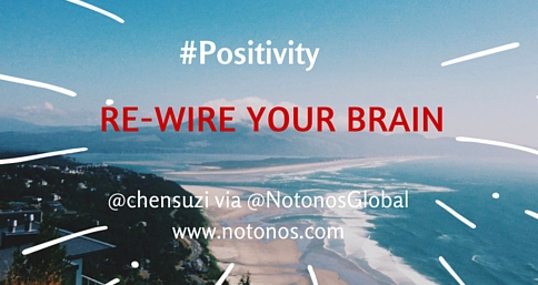 Re-wiring your brain with positivity