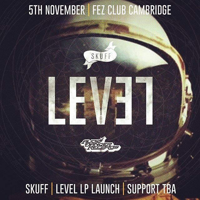 The LEVEL LP launch at The Fez Club, Cambridge  @therealskuff #Skuff #LEVEL 5/112015 support to be announced!