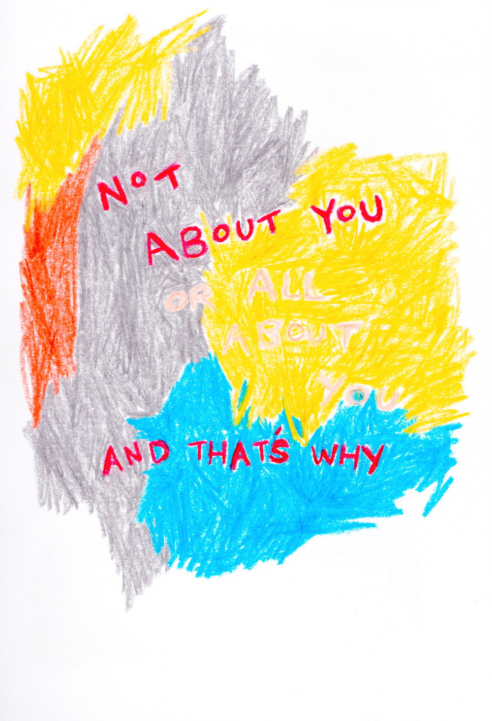 Not About You. Crayon drawing on paper.
