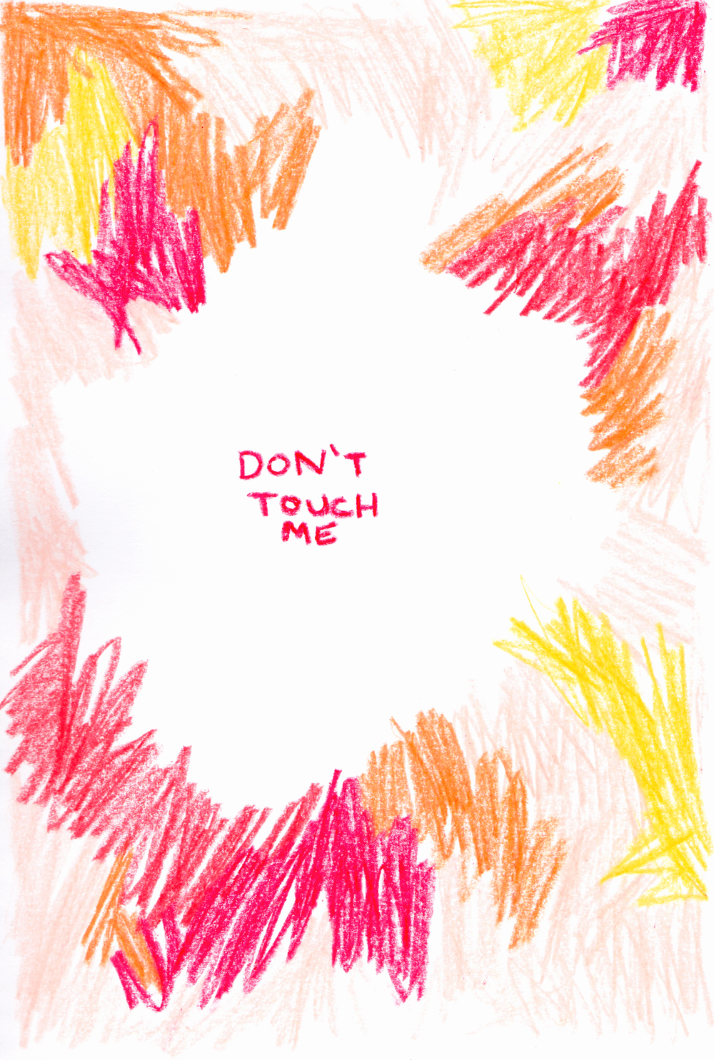 Don't Touch Me. Crayon drawing on paper.