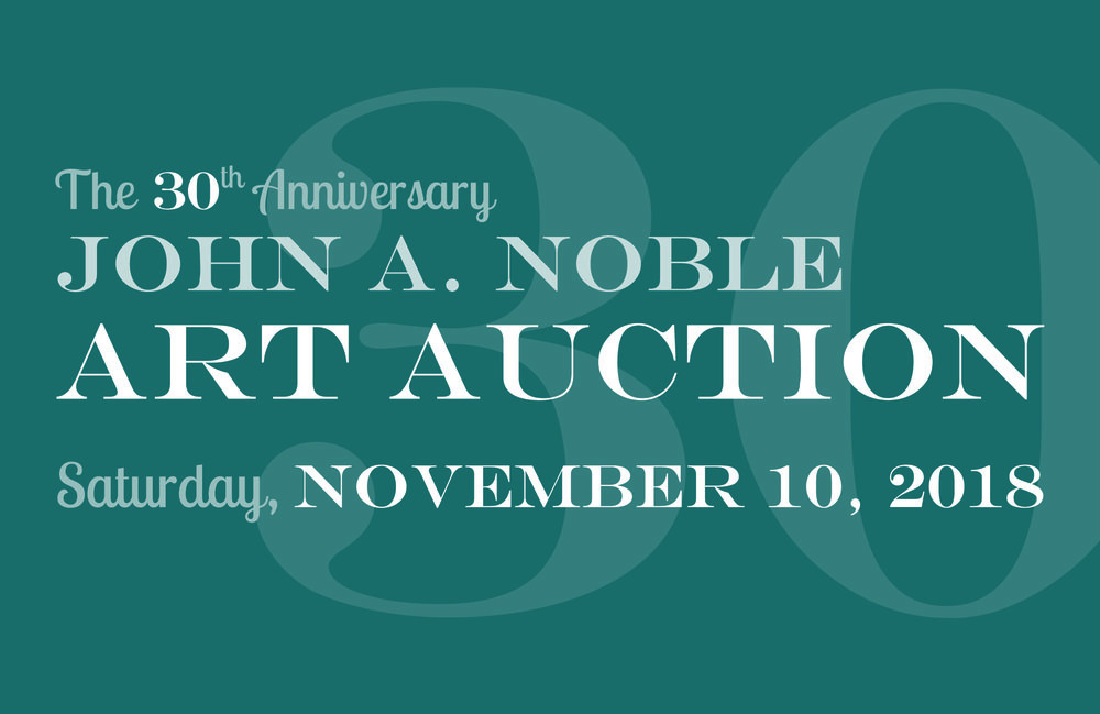 The 30th Anniversary John A. Noble Art Auction