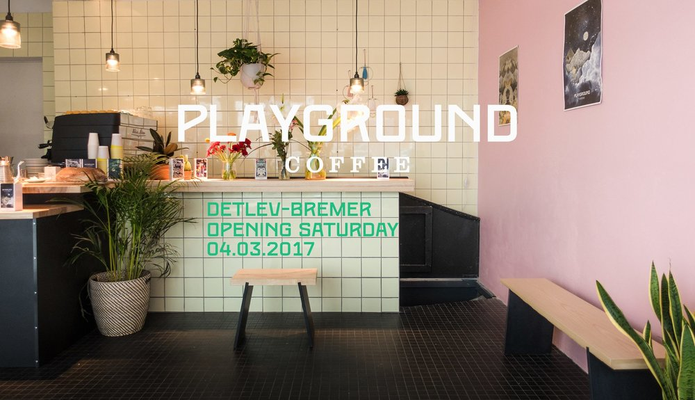 Opening announcement for a new coffee shop in Hamburg. © Playground Coffee