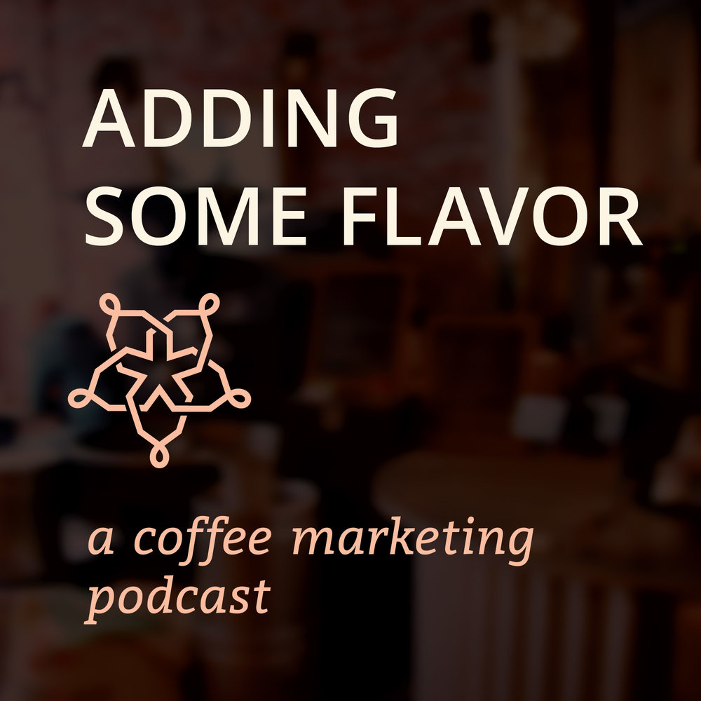 'adding some flavor | a coffee marketing podcast' by Melanie Boehme of Simel.Coffee