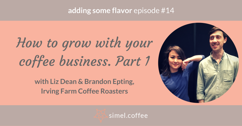 Liz Dean and Brandon Epting from Irving Farm Coffee Roasters are on the podcast show 'adding some flavor | a coffee marketing podcast' by Melanie Boehme.