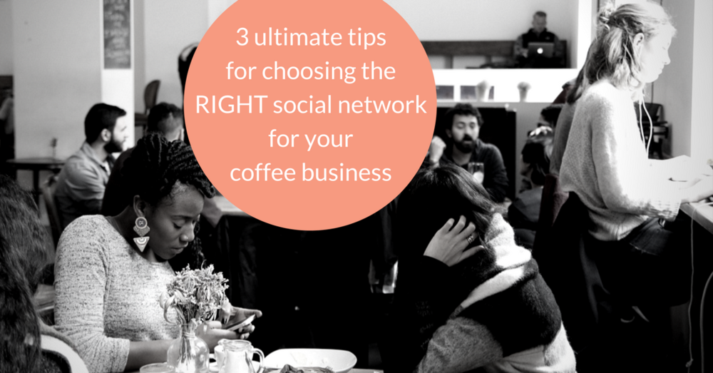 Read about my 3 ultimate tips on how to decide for the right social media page for your coffee business.