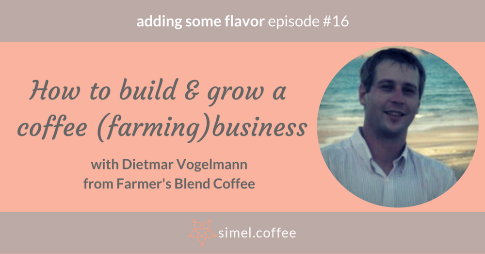 adding some flavor | a coffee marketing podcast by Melanie Boehme of Simel.Coffee. New episode with Farmer's Blend Coffee. How to build & grow a coffee (farming)business.