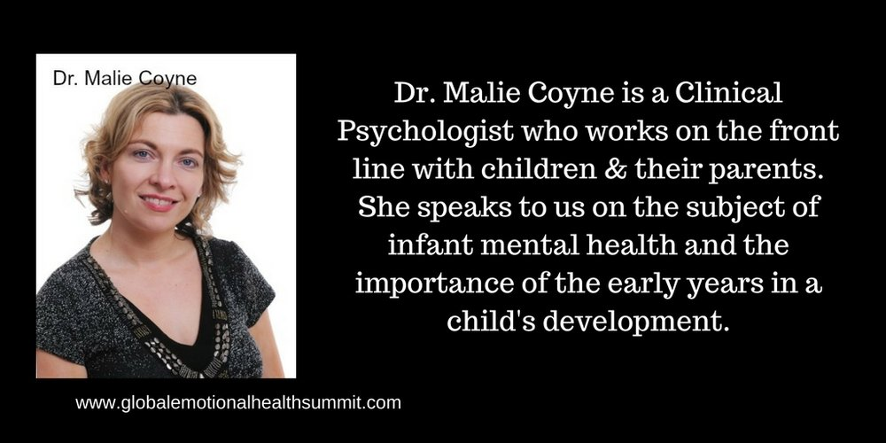 Dr. Malie Coyle is a Clinical Psychologist who works on the front line with children & their parents. She speaks to us on the subject of infant mental health and the importance of the early years in a child's develop(3).jpg