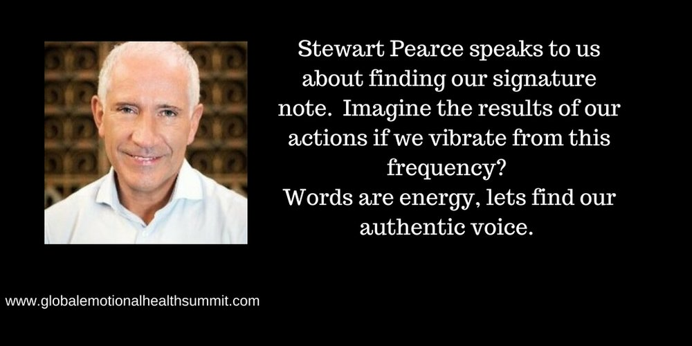 Stewart Pearce speaks to us about finding our signature note. Imagine the results of our words when we vibrate from this frequency! Words are energy, lets find our authentic voice..jpg