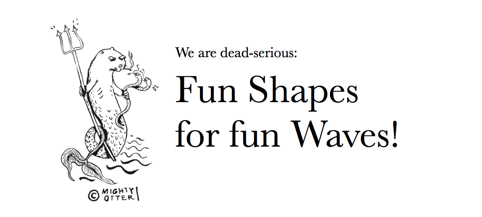 Fun Shapes for Fun Waves!