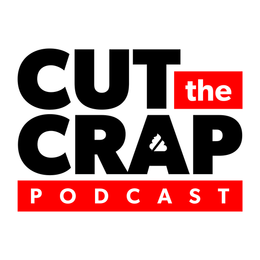 Cut the Crap Podcast