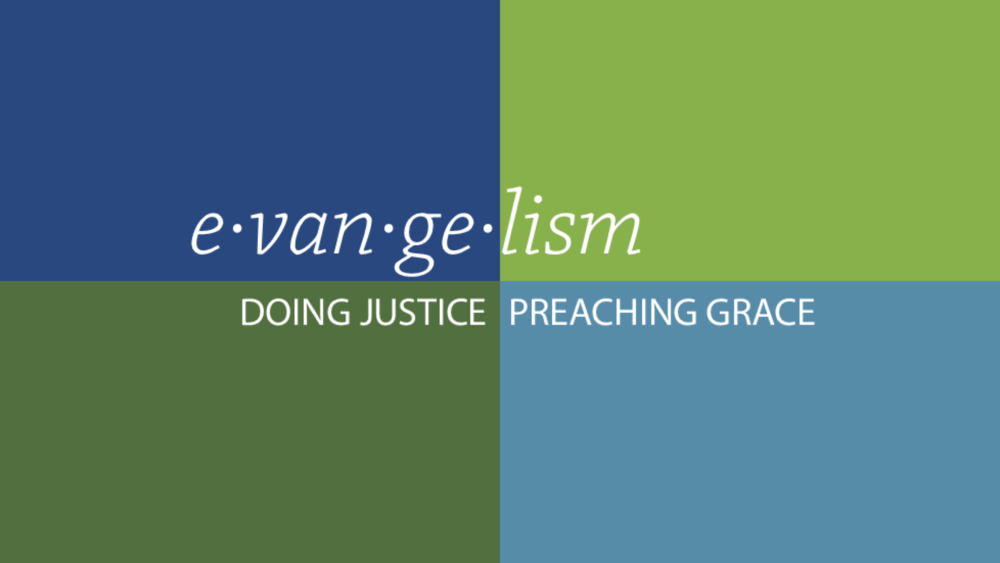 Evangelism: Doing Justice and Preaching Grace (2017)