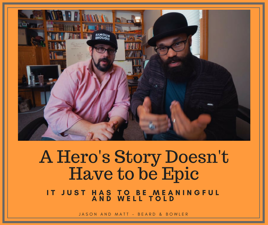 A Hero's Story Doesn't Have to be Epic.png