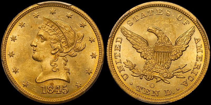 1845-O $10.00 PCGS MS64 CAC