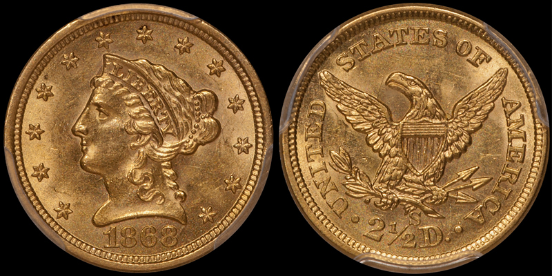 1868-S $2.50 PCGS MS62 CAC, sold by DWN in 2018 and very affordable - under $6000
