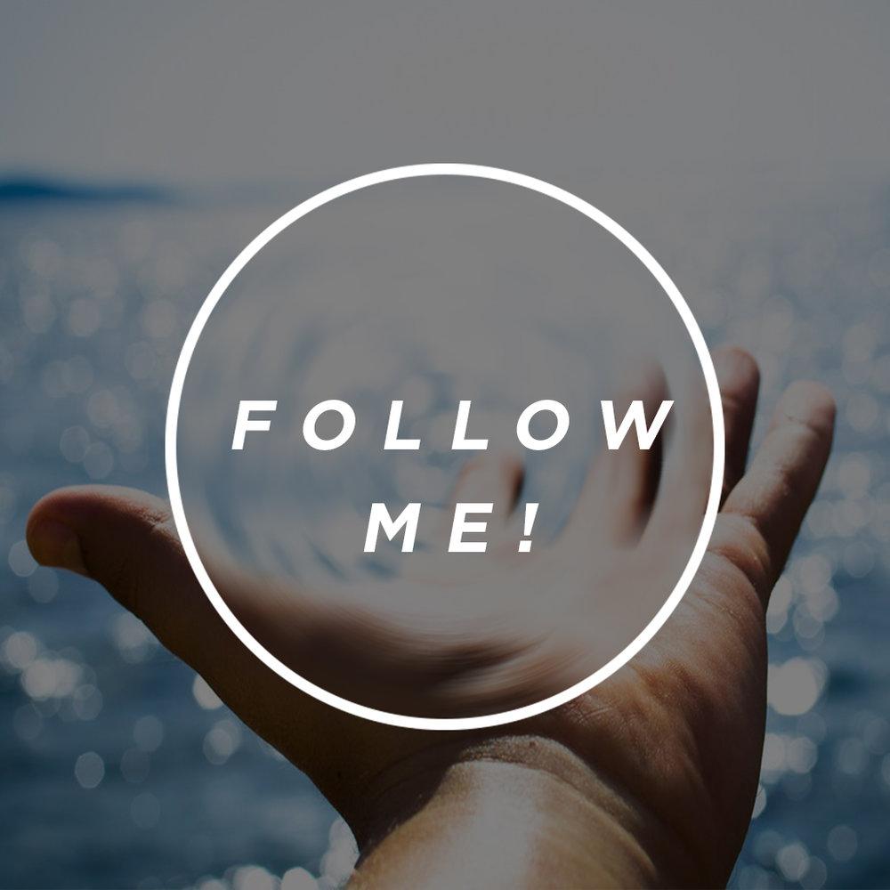Follow Me! // Part One