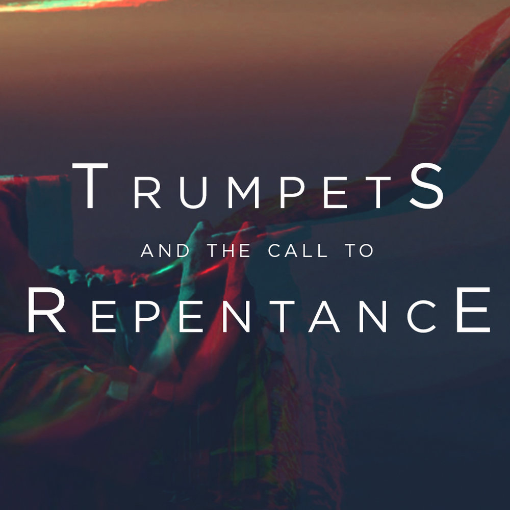 Trumpets And The Call To Repentance