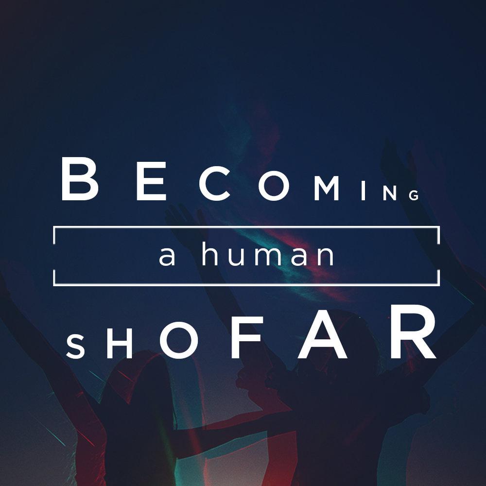 Becoming A Human Shofar