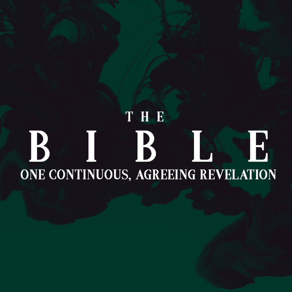 The Bible: One Continuous, Agreeing Revelation // Part One