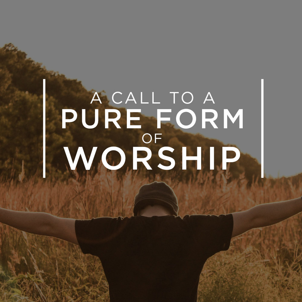 A Call To A Pure Form of Worship