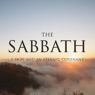 The Sabbath: A Sign And An Eternal Covenant // Part 3