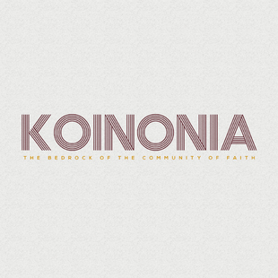 Koinonia: The Bedrock Of The Community Of Faith // Part One